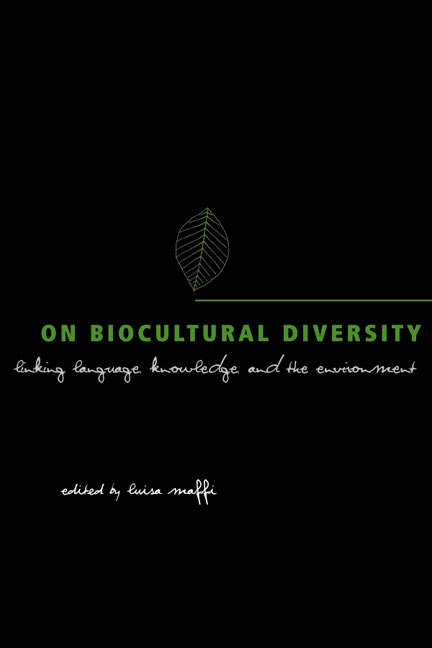 »On Biocultural Diversity: Linking Language, Knowledge, and the Environment« by Luisa Maffi