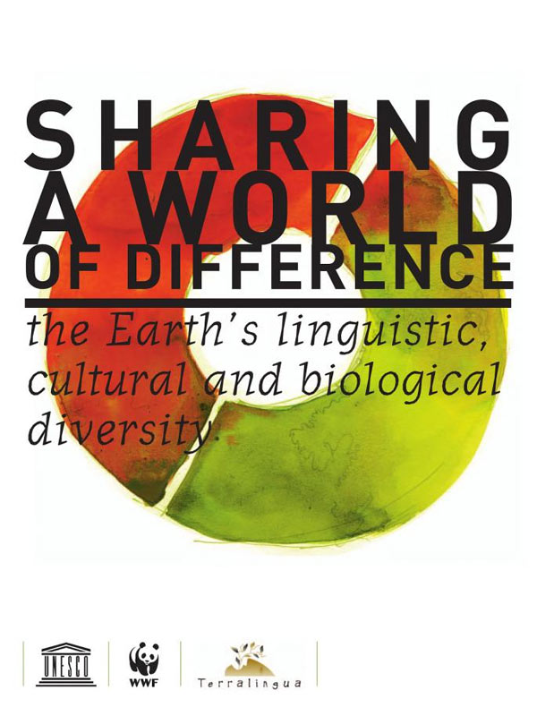 »Sharing a World of Difference: The Earth's Linguistic, Cultural and Biological Diversity« by Tove Skutnabb-Kangas, Luisa Maffi, David Harmon